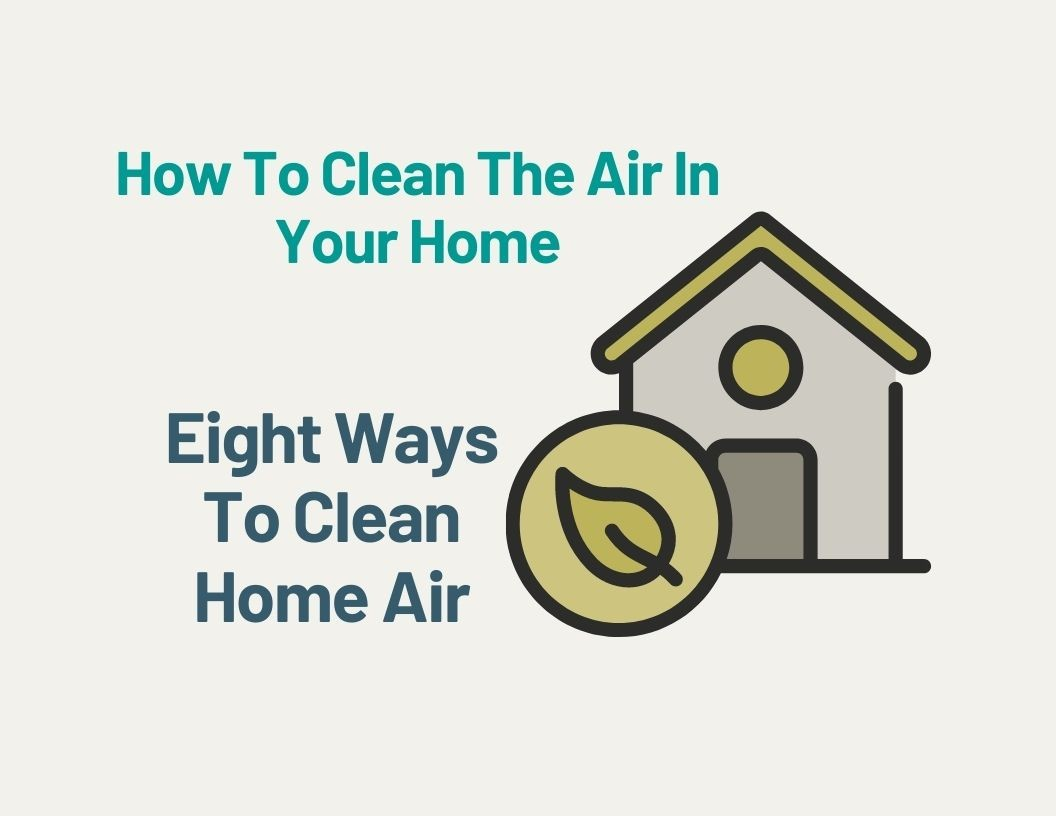 How To Clean The Air In Your Home
